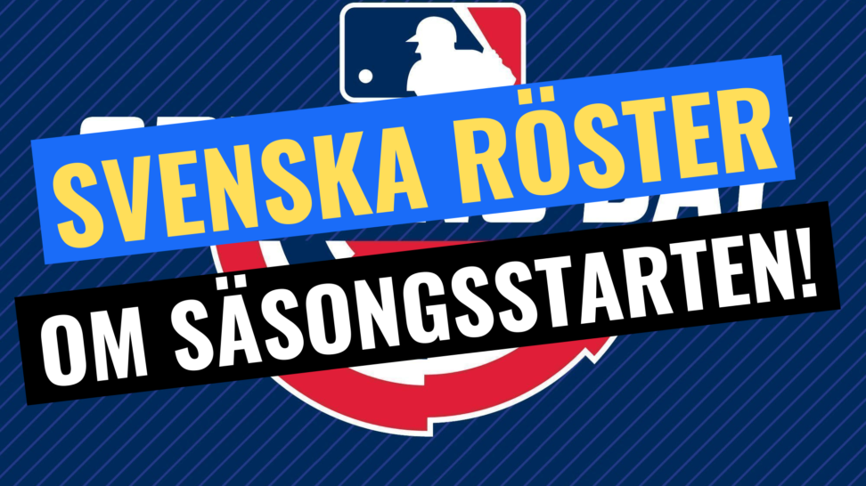 SVENSKA RÖSTER OM MLB
